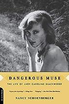 Dangerous Muse: The Life of Lady Caroline…
