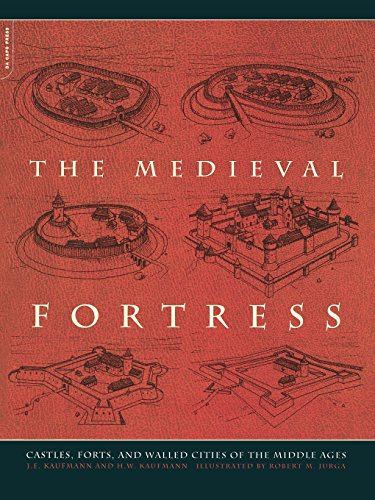 The Medieval Fortress: Castles, Forts, And Walled Cities Of The Middle Ages, Kaufmann, J.E.; Kaufmann, H.W.
