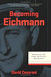 Becoming Eichmann: Rethinking the Life,…