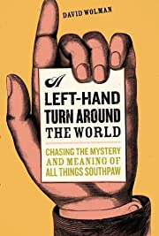 A Left Hand Turn Around the World: Chasing…