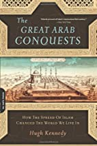 The Great Arab Conquests: How The Spread Of…