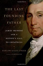 The Last Founding Father: James Monroe and a…