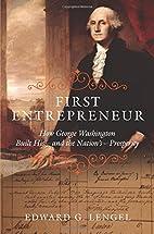 First Entrepreneur: How George Washington…