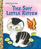The Shy Little Kitten (Book) written by Cathleen Schurr; illustrated by Gustaf Tenggren
