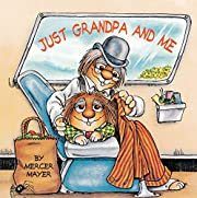 Just Grandpa and Me (Little Critter)…