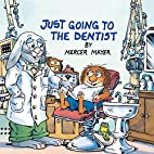 Just Going to the Dentist (Little Critter)…