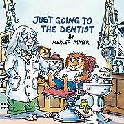 Just Going to the Dentist de Mercer Mayer