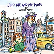 Just Me and My Mom (A Little Critter Book)…