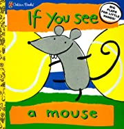 If You See a Mouse (Lift the Flap Book) de…