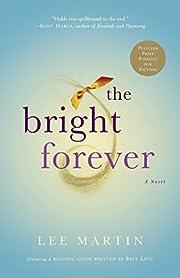The Bright Forever: A Novel por Lee Martin