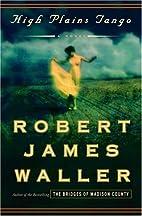High Plains Tango: A Novel by Robert James…