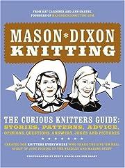 Mason-Dixon knitting : the curious knitters'…