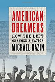 American Dreamers: How the Left Changed a…