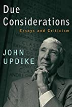 Due Considerations: Essays and Criticism by…