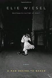 A Mad Desire to Dance por Elie Wiesel