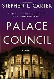 Palace Council de Stephen L. Carter