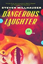 Dangerous Laughter: Thirteen Stories by…