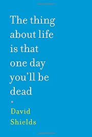 The Thing About Life Is That One Day You'll…