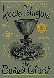 The Buried Giant: A novel de Kazuo Ishiguro