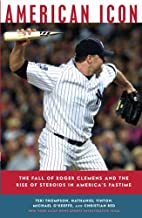 American Icon: The Fall of Roger Clemens and…