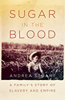cover image of the sugar in the blood by andrea stuart