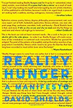 Reality Hunger: A Manifesto by David Shields