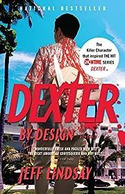 Dexter by Design: Dexter Morgan (4) von Jeff…
