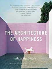 The Architecture of Happiness af Alain De…