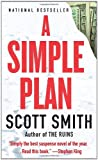 A Simple Plan (1993) (Book) written by Scott Smith