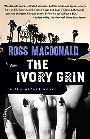 The Ivory Grin (Lew Archer Series) de Ross…