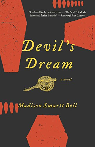 Mostlyfiction Book Reviews Devils Dream By Madison Smartt Bell