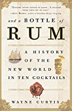 And a Bottle of Rum: A History of the New…