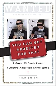 You Can Get Arrested for That: 2 Guys, 25…