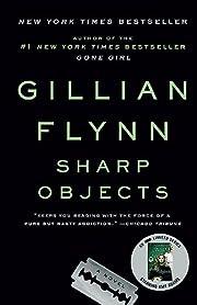 Sharp Objects av Gillian Flynn