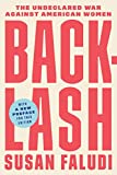 Backlash: The Undeclared War Against American Women (Book) written by Susan Faludi