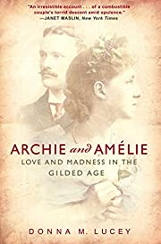 Archie and Amelie: Love and Madness in the…