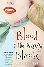 Blood Is the New Black by Valerie Stivers