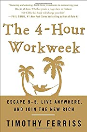 The 4-hour workweek : escape 9-5, live…