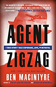 Agent Zigzag: A True Story of Nazi…