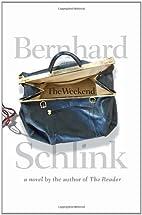 The Weekend: A Novel by Bernhard Schlink