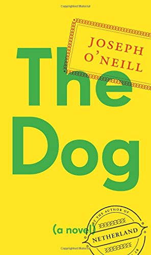 The Dog: A Novel, O'Neill, Joseph