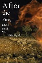 After the Fire, a Still Small Voice: A Novel…