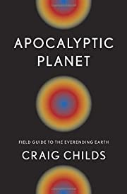 Apocalyptic planet : field guide to the…