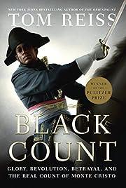 The Black Count: Glory, Revolution,…