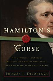 Hamilton's Curse: How Jefferson's…