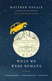 When We Were Romans por Matthew Kneale