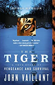 The tiger : a true story of vengeance and…