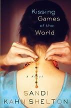 Kissing Games of the World by Sandi Kahn…