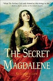 The Secret Magdalene: A Novel de Ki…