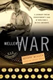 Weller's war : a legendary foreign correspondent's saga of World War II on five continents / George Weller ; edited by Anthony Weller